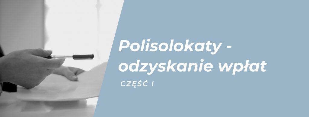 Polisolokaty - czy można odzyskać wpłacone środki.
