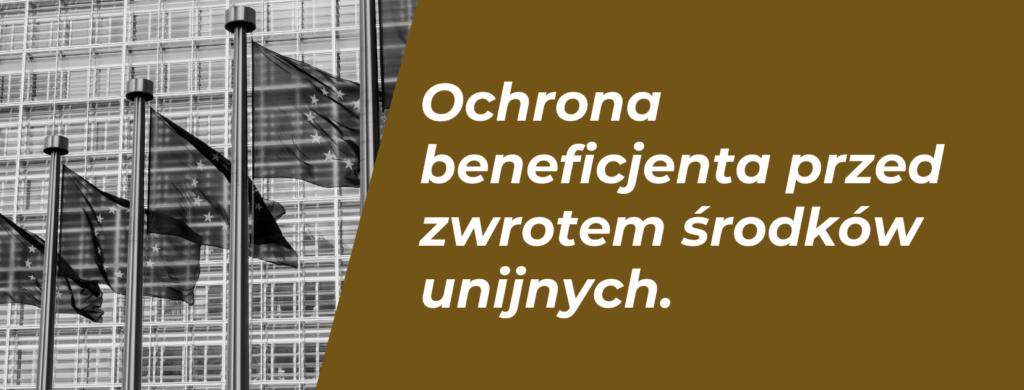 Uprawnienia beneficjenta w razie konieczności zwrotu środków unijnych.